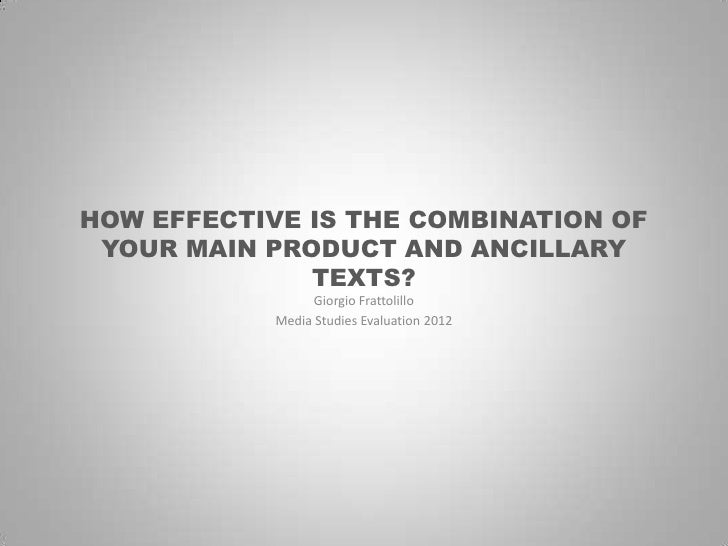 HOW EFFECTIVE IS THE COMBINATION OF YOUR MAIN PRODUCT AND ANCILLARY              TEXTS?                  Giorgio Frattolil...