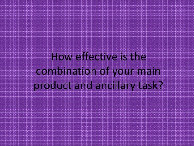 How effective is the combination of your main product and ancillary task?