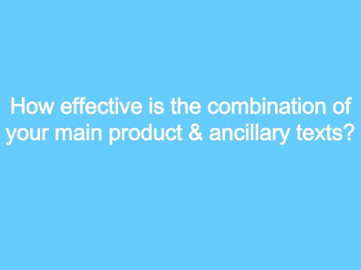 How effective is the combination of your main product & ancillary texts?<br />