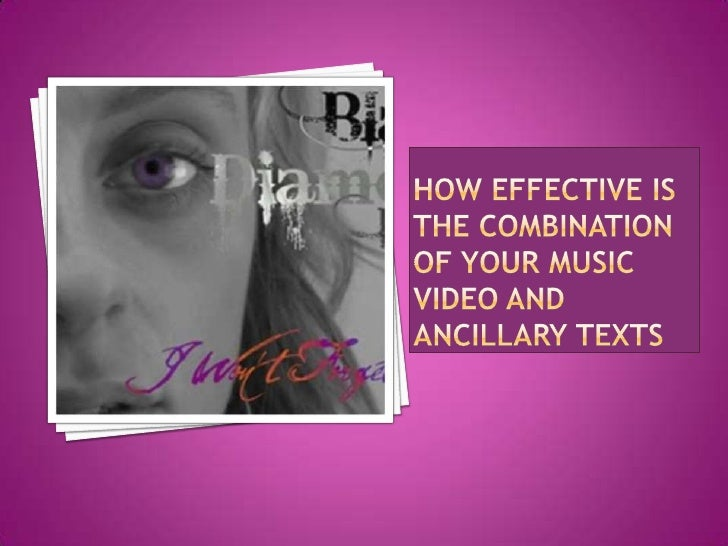 How effective is the combination of your Music Video and Ancillary Texts<br />