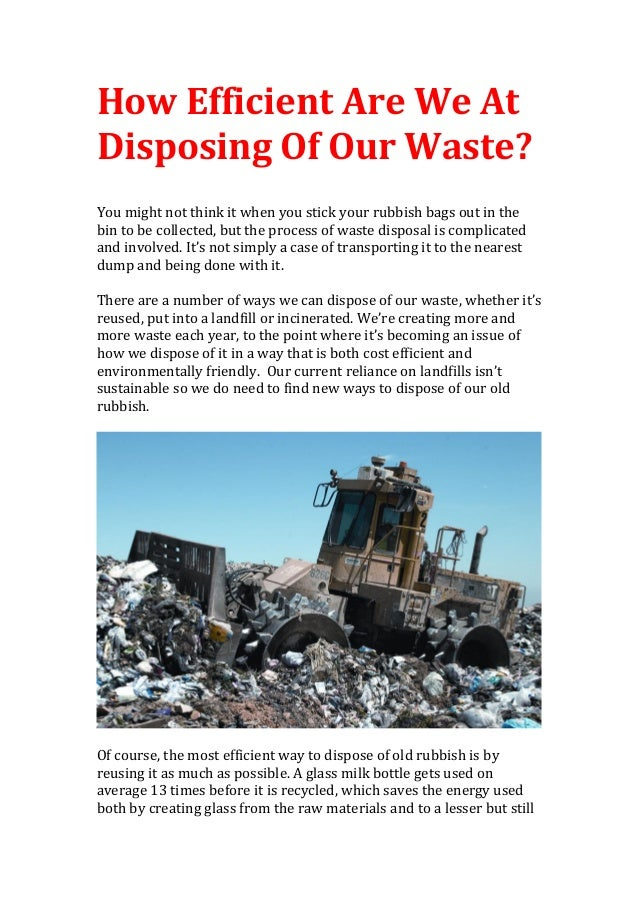 How Efficient Are We At Disposing Of Our Waste? You might not think it when you stick your rubbish bags out in the bin to ...