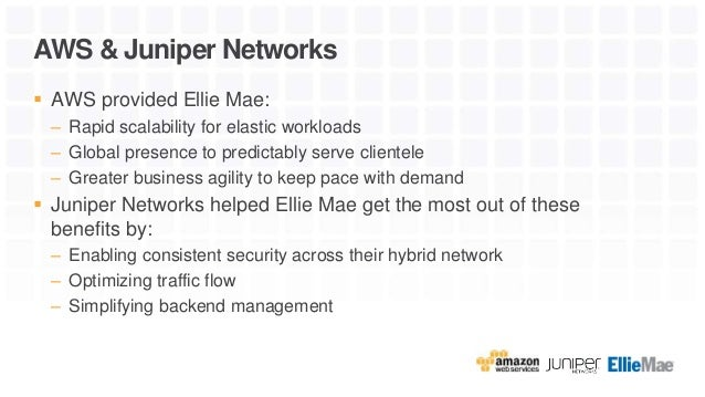 How Ellie Mae Leveraged Juniper Networks vSRX to Gain Secure Connecti…