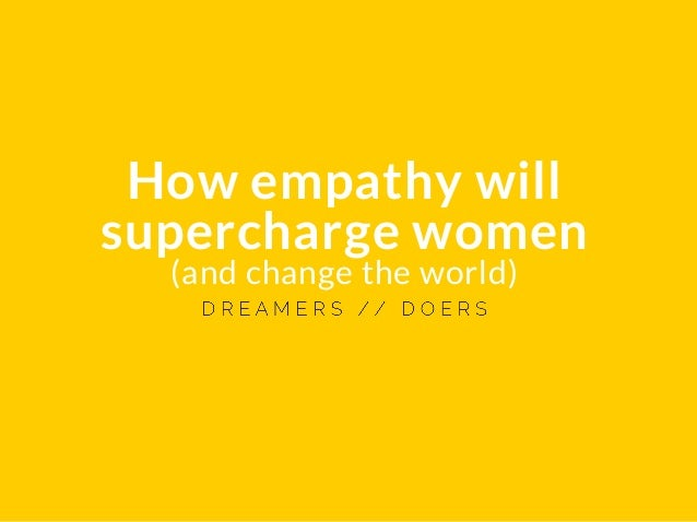 How empathy will supercharge women (and change the world)
