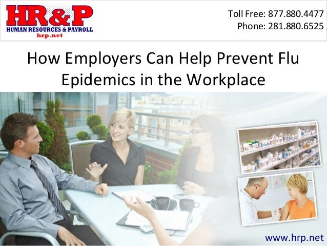 Toll Free: 877.880.4477                           Phone: 281.880.6525How Employers Can Help Prevent Flu   Epidemics in the...