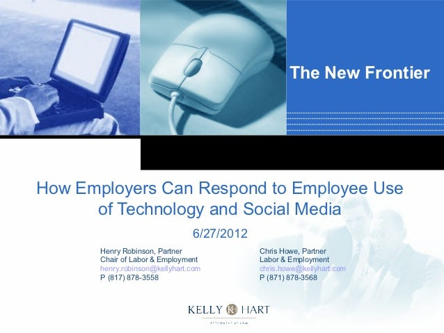 The New FrontierHow Employers Can Respond to Employee Use      of Technology and Social Media                             ...