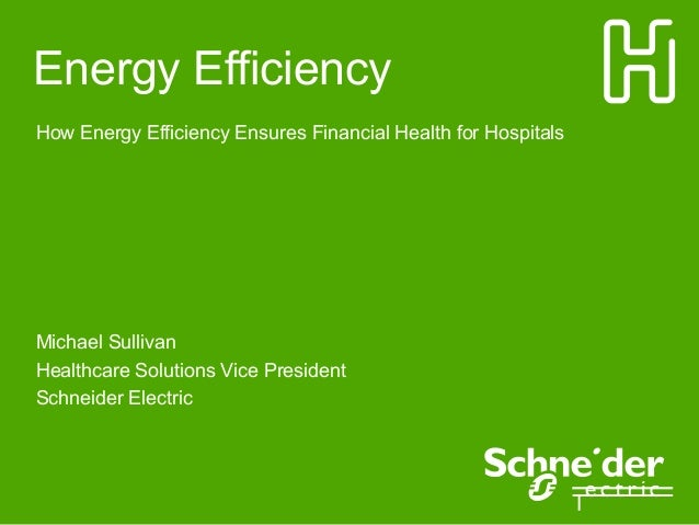 Energy EfficiencyHow Energy Efficiency Ensures Financial Health for HospitalsMichael SullivanHealthcare Solutions Vice Pre...