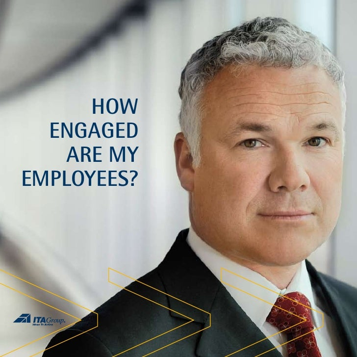 HOW   ENGAGED    ARE MY EMPLOYEES?