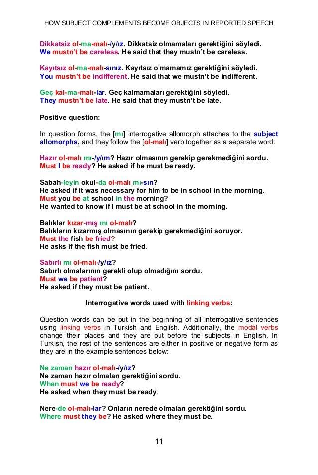 HOW SUBJECT COMPLEMENTS BECOME OBJECTS IN REPORTED SPEECH 11 Dikkatsiz ol-ma-malı-/y/ız. Dikkatsiz olmamaları gerektiğini ...