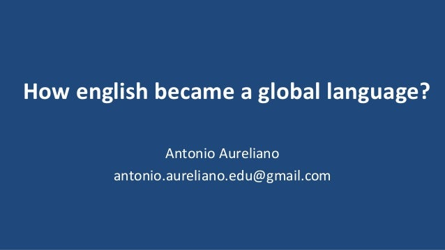 introduction english from a global language to At the same time, however, english exists in the world today as a means of international communication – as a way for people from different social groups to communicate with each other – and to fulfil this function it would seem that variation in the language needs to be curtailed to a certain extent.