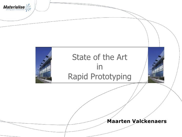 State of the ArtinRapidPrototyping<br />Maarten Valckenaers<br />