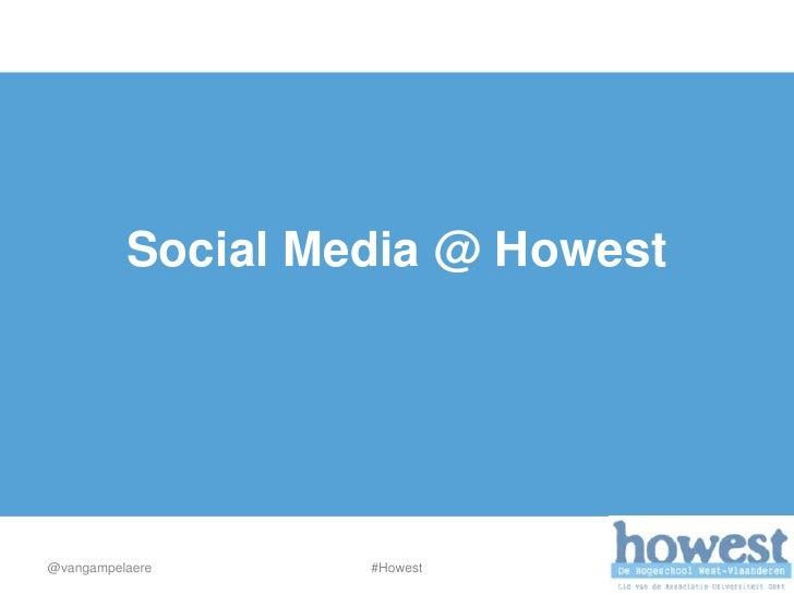 Social Media @ Howest@vangampelaere     #Howest