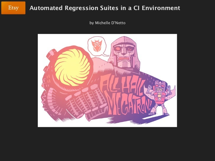 Automated Regression Suites in a CI Environment                  by Michelle D'Netto