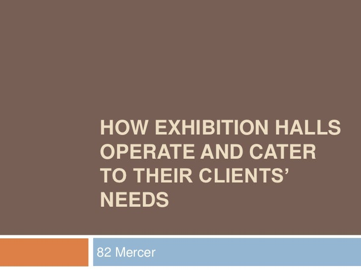 HOW EXHIBITION HALLSOPERATE AND CATERTO THEIR CLIENTS'NEEDS82 Mercer