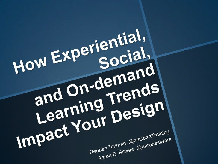 How Experiential, On-Demand and Social Learning Impact Design