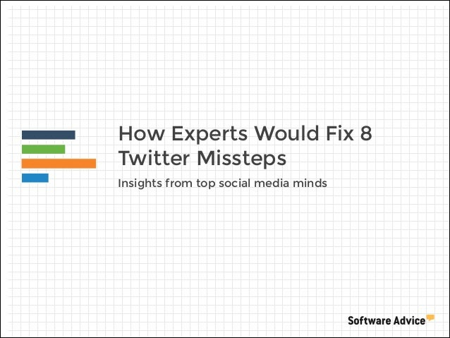 How Experts Would Fix 8 Twitter Missteps Insights from top social media minds