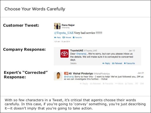 Choose Your Words Carefully With so few characters in a Tweet, it's critical that agents choose their words carefully. In ...