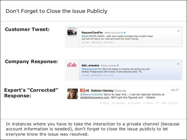 Don't Forget to Close the Issue Publicly In instances where you have to take the interaction to a private channel (because...