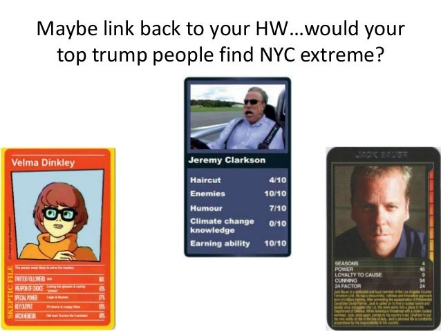 Maybe link back to your HW…would your top trump people find NYC extreme?