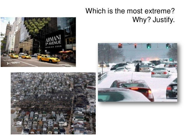 Which is the most extreme?              Why? Justify.