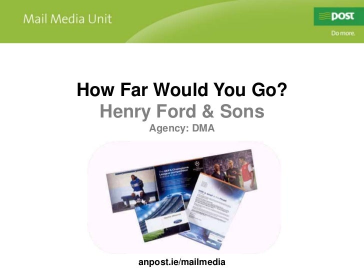 How Far Would You Go?<br />Henry Ford & Sons<br />Agency: DMA<br />anpost.ie/mailmedia<br />