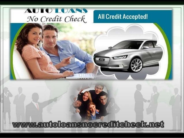No Credit Check Car Loans >> How Fast You Can Get Auto Loans No Credit Check Car Loans