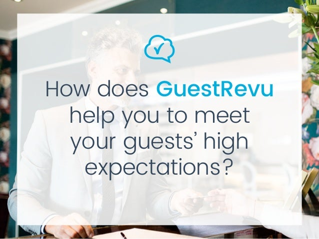 How does GuestRevu help you to meet your guests' high expectations?
