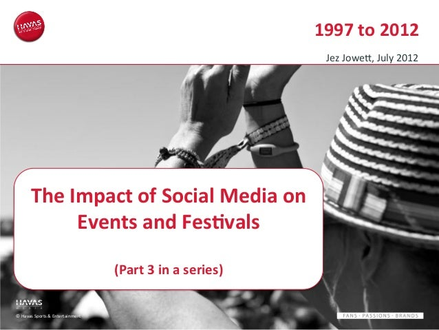 1997  to  2012   Jez  Jowe5,  July  2012    The  Impact  of  Social  Media  on   Events  and ...
