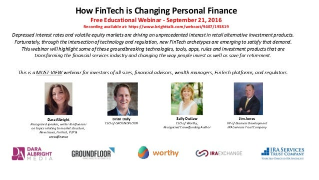 How FinTech is Changing Personal Finance Free Educational Webinar - September 21, 2016 Recording available at: https://www...