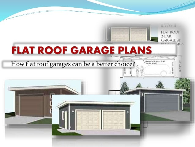 How Flat Roof Garages Can Be A Better Choice – Flat Roof Garage Plans