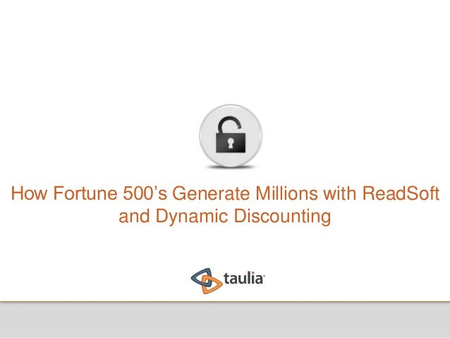 How Fortune 500's Generate Millions with ReadSoft and Dynamic Discounting