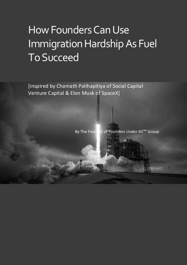 ALL RIGHTS RESERVED HowFoundersCanUse ImmigrationHardshipAsFuel ToSucceed [inspired by Chamath Palihapitiya of Social Capi...