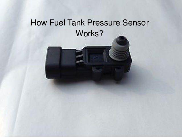 how fuel tank pressure sensor works