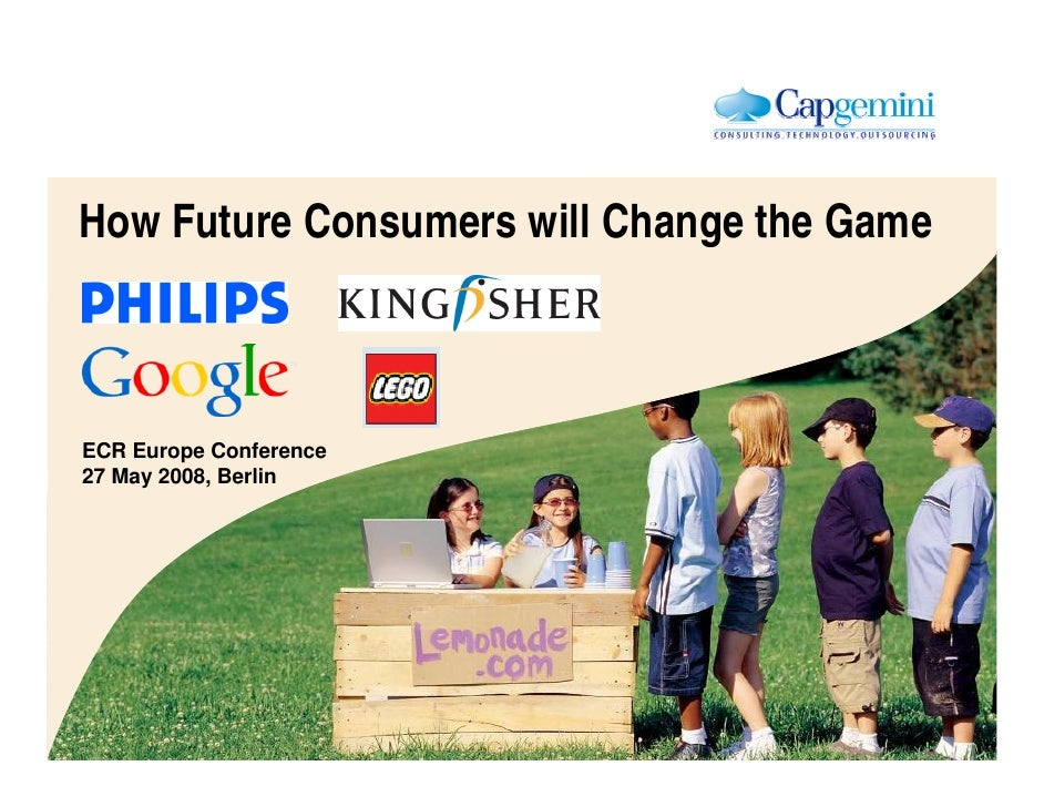 How Future Consumers will Change the Game    ECR Europe Conference 27 May 2008, Berlin