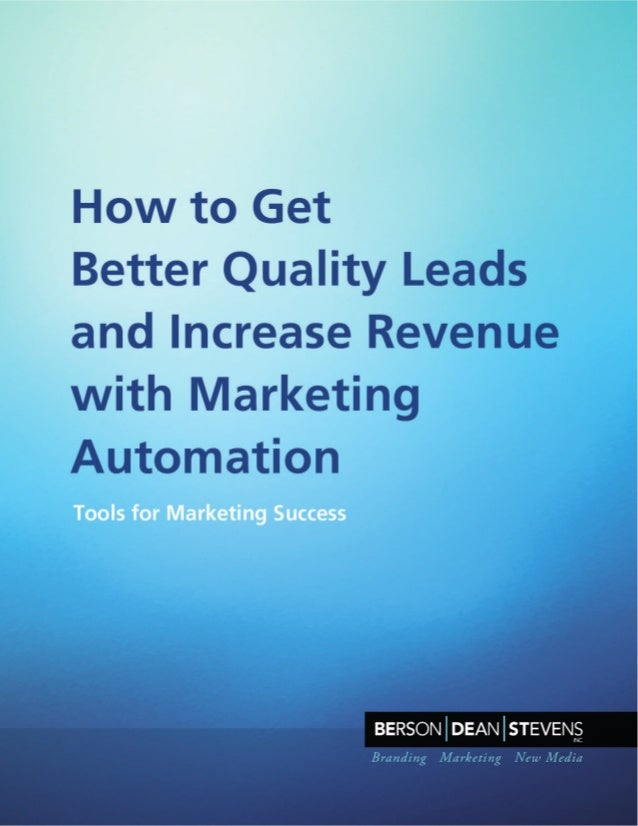 How to Get Better Quality Leads and Increase Revenue with Marketing Automation Marketing automation is a crucial element o...