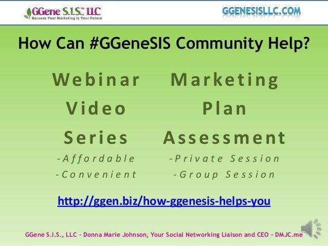 How Can #GGeneSIS Community Help?        We b i n a r                         Marketing         Video                     ...
