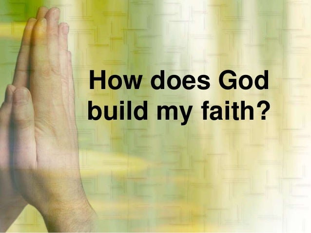 how do i build my faith