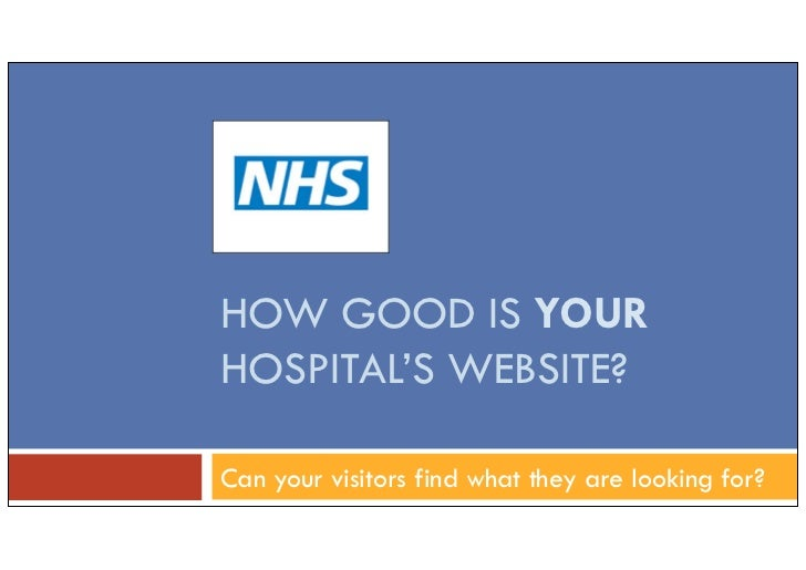 HOW GOOD IS YOURHOSPITAL'S WEBSITE?Can your visitors find what they are looking for?