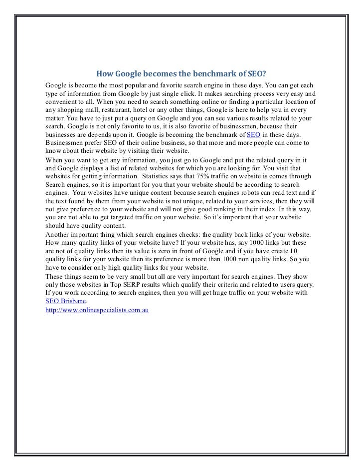How Google becomes the benchmark of SEO?Google is become the most popular and favorite search engine in these days. You ca...