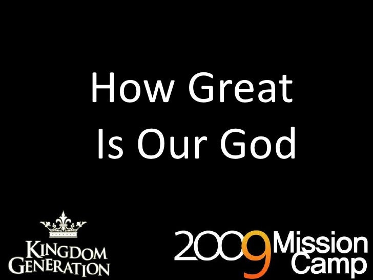 How Great <br />Is Our God<br />