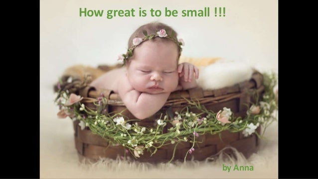 How great is to be small !!! by Anna