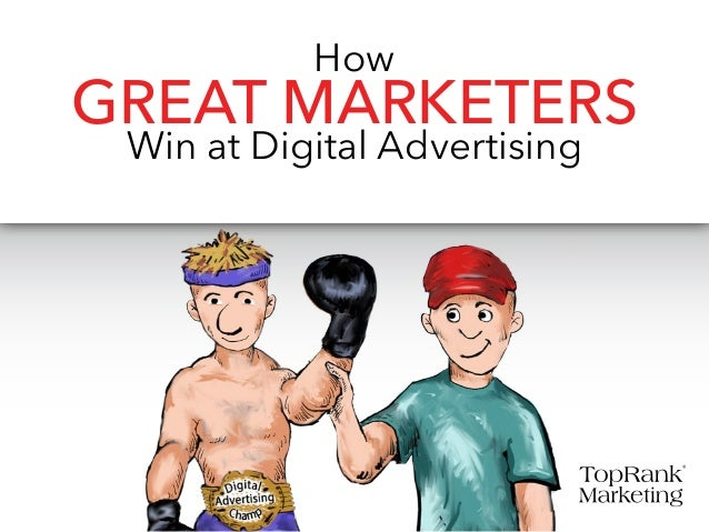 How GREAT Marketers Win at Digital Advertising