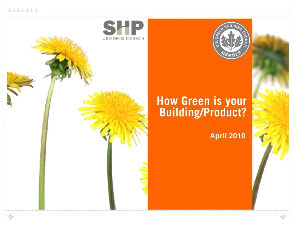 How Green is your Building/Product?           April 2010