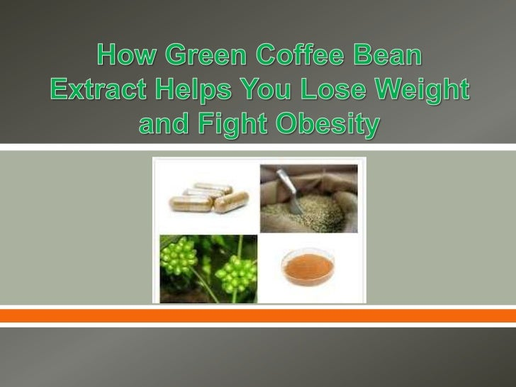 How Green Coffee Bean Extract Helps You Lose Weight