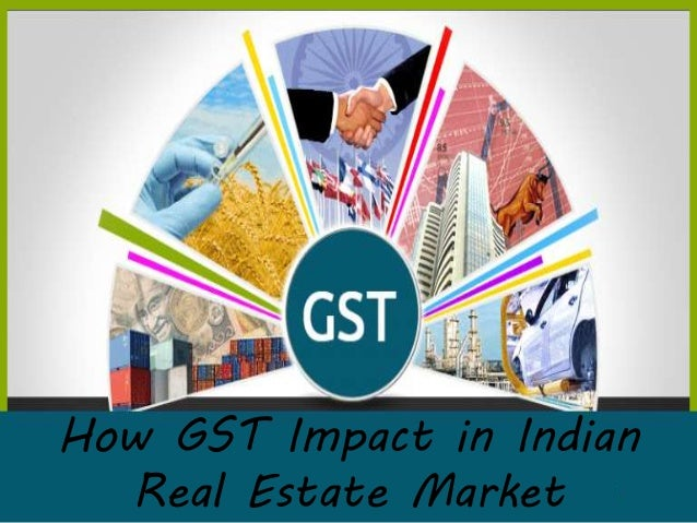How GST Impact in Indian Real Estate Market