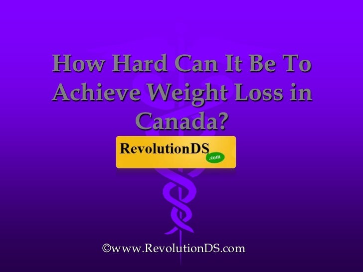 How Hard Can It Be To Achieve Weight Loss in Canada?<br />©www.RevolutionDS.com<br />