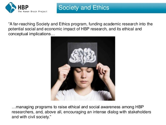 """Society and Ethics """"A far-reaching Society and Ethics program, funding academic research into the potential social and eco..."""