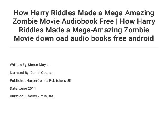 How Harry Riddles Made a Mega-Amazing Zombie Movie Audiobook