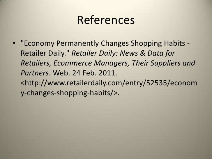 """References• """"Economy Permanently Changes Shopping Habits -  Retailer Daily."""" Retailer Daily: News & Data for  Retailers, E..."""