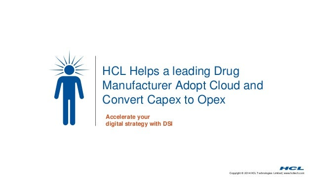 Copyright © 2014 HCL Technologies Limited   www.hcltech.com HCL Helps a leading Drug Manufacturer Adopt Cloud and Convert ...