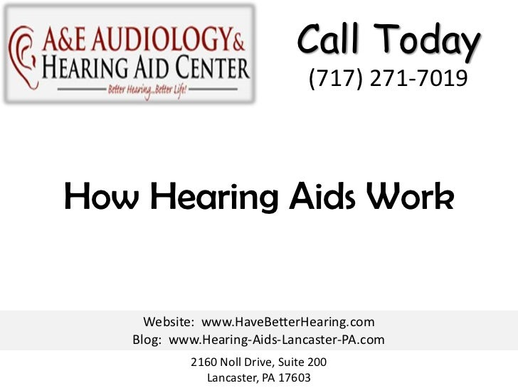 Call Today                                 (717) 271-7019How Hearing Aids Work     Website: www.HaveBetterHearing.com   Bl...